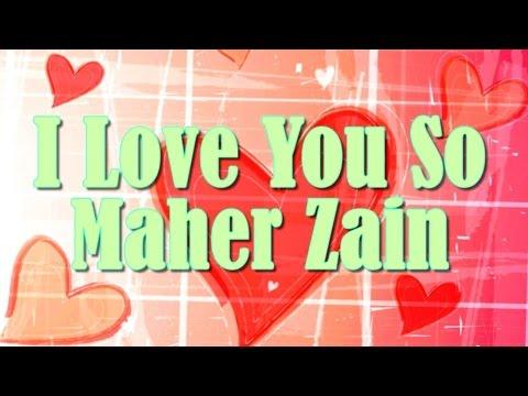 Maher Zain  -  I Love You So  (Song & Lyrics) mp3