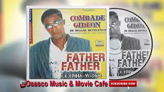 Latest Benin Music Mix► Father Father (ALBUM) by Comrade Gideon