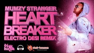 Mumzy Stranger - Heartbreaker (Electro Desi Remix) DJ Kash