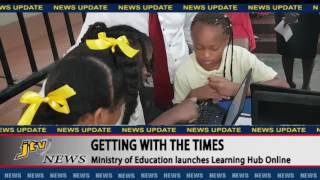 JTV NEWS UPDATE   MINISTRY OF EDUCATION LAUNCHES LEARNING HUB ONLINE