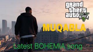 MUQABLA | BOHEMIA | KDM | GTA V Edition