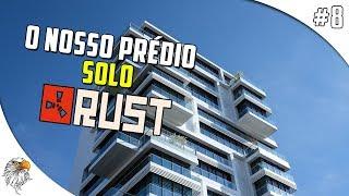 RUST SOLO - TENTARAM RAIDAR A GENTE - O NOSSO PRÉDIO #8