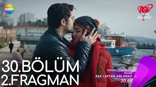 Aşk Laftan Anlamaz 30.Bölüm 2.Fragman