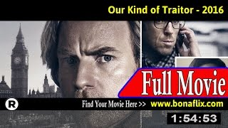 Watch: Our Kind of Traitor (2016) Full Movie Online