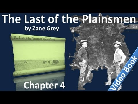 Chapter 04 - The Last of the Plainsmen by Zane Grey - The Trail