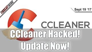 CCleaner Infected With Malware - Update Now! Equifax Updates, BlueBorne Hits Bluetooth - Threat Wire