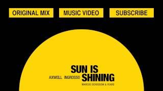 Axwell /\ Ingrosso - Sun Is Shining (Marcus Schössow & Years Remix )