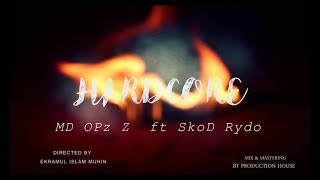 MD Opz Z  ft Skod Rydo || Hardcore || New Bangla hip hop 2018