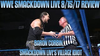 WWE Smackdown Live 8/15/17 Full Show Review & Results: BARON CORBIN CASHES IN MITB CONTRACT & FAILS