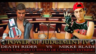 CFW Power Of Judgement IV  - Death Rider vs Mikke Blade (Val. Campeão Extremo)