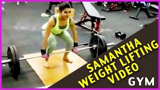 Actress Samantha weight lifting video - Samantha Workouts in Gym