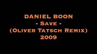 DANIEL BOON - Save (Oliver Tatsch Remix) 2009