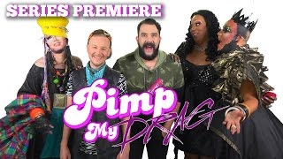 PIMP MY DRAG: Premiere Episode Featuring MEATBALL- A Drag Makeover Special