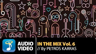 In The Mix Vol 6 By Petros Karras Official Audio Video HQ