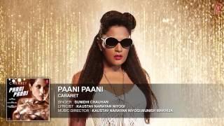 PAANI PAANI Full Song   CABARET   Richa Chadha, Gulshan Devaiah   Sunidhi Chauhan   T Series