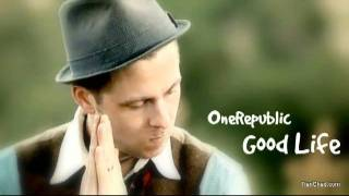 One Republic - Good Life Official Video HD