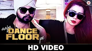 Aaja Dance Floor Pe - Ramji Gulati Ft Jasmine Sandlas