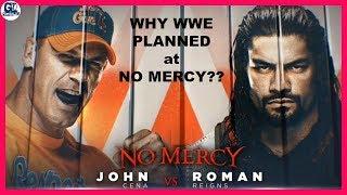 Roman vs John Why WWE Planned at NO MERCY 2017