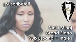 Nicki Minaj - Grand Piano ( Sub Español + Ingles ) Video Official