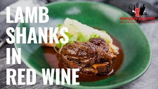 Lamb Shanks in Red Wine | Everyday Gourmet S8 EP72