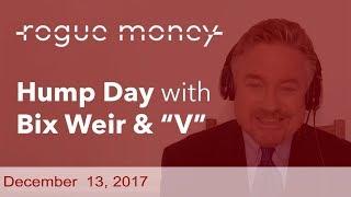 Hump Day with Bix Weir (12/13/2017)