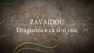 Zavaidoc - Dragostea e ca si o raie (lyrics, versuri, karaoke)