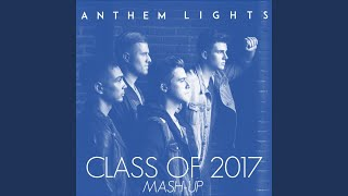 Class of 2017 Mash-Up: My Wish / I Hope You Dance / The Climb / I Lived