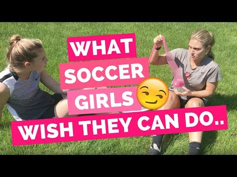 Xxx Mp4 What Soccer Girls Wish They Could Do 3gp Sex