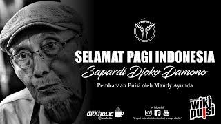 Sapardi Djoko Damono - Selamat Pagi Indonesia oleh Maudy Ayunda | #wikipuisi