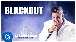 Cristiano Araújo - Blackout - (DVD in The Cities) [Vídeo Oficial]