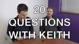 20 Questions With Keith - Get To Know Your Expert - EP#1