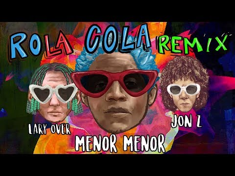 Xxx Mp4 Menor Menor X Lary Over X Jon Z Rola Cola Remix Official Audio Visual 3gp Sex