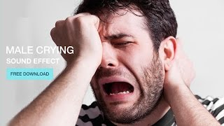 Male Crying - Sound Effect - Free Download
