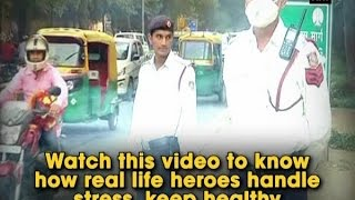 Watch this video to know how real life heroes handle stress, keep healthy - ANI News