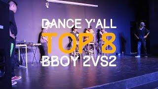 DANCE Y'ALL VOL.5 - Top 8 Bboy 2vs2 - Cầu Giấy 18+ vs SINE Crew