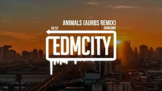 Donkong - Animals (Aurbs Remix)