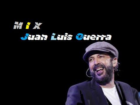 EL MEJOR MIX DE JUAN LUIS GUERRA 1 4 40 SONIDO 100 HD