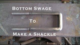 Bottom swage to make a shackle