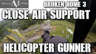 American Milsim Broken Home 3 Part 1: Close Air Support (Helicopter Gunner)