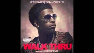 Rich Homie Quan Ft. Problem - Walk Thru (CDQ Dirty Version)