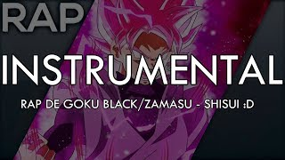 INSTRUMENTAL+AVISO || Rap de Goku Black/Zamasu || Dragon Ball Super || Shisui :D