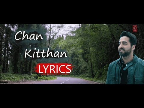 Xxx Mp4 Chan Kitthan Lyrics Ayushmann Khurrana Pranitha Subhash Rochak Kohli T Series 3gp Sex