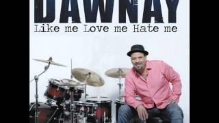 DAWNAY CD Like me Love me Hate me 2012