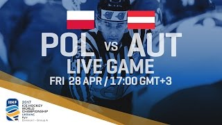 Poland - Austria | Full Game | 2017 IIHF Ice Hockey World Championship Division I Group A