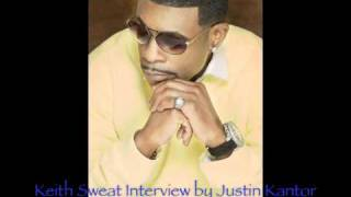 Keith Sweat 2010 Interview by Justin Kantor for SoulMusic.com - Excerpts