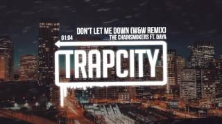The Chainsmokers ft. Daya - Don't Let Me Down (W&W Remix)
