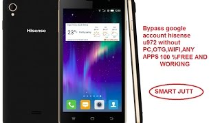 bypass google account Hisense Infinity U972 with out pc and otg without any app installtion