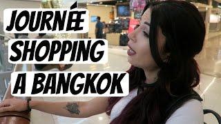 Journée shopping à Bangkok!!!