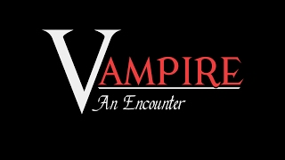 Vampire: An Encounter [Roleplay] [ASMR]