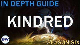 League of Legends: In Depth Guide to Kindred Jungle (Season Six)